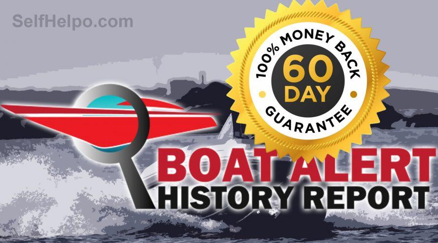 Boat Alert History Report Money Back Guarantee