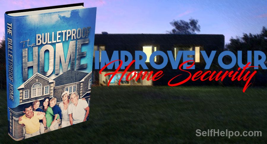 Bulletproof Home Improve your Home Security