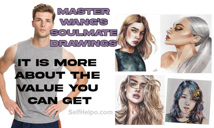 Master Wang's Soulmate Drawings It Is More About The Value You Can Get