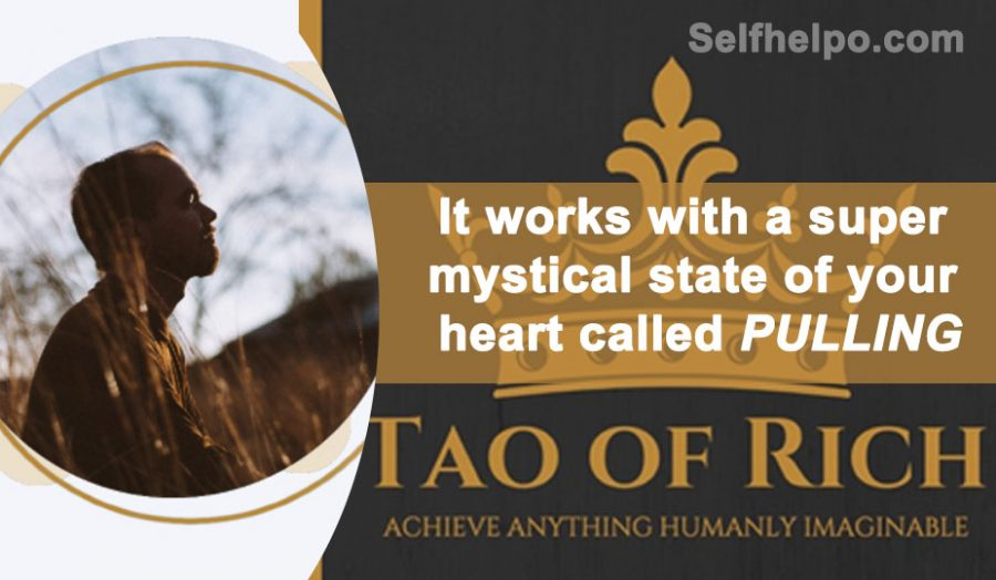 Tao of Rich Super Mystical state of Heart called Pulling