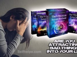 The Vibration Jump Method Are You Attracting Bad Things Into Your LIfe