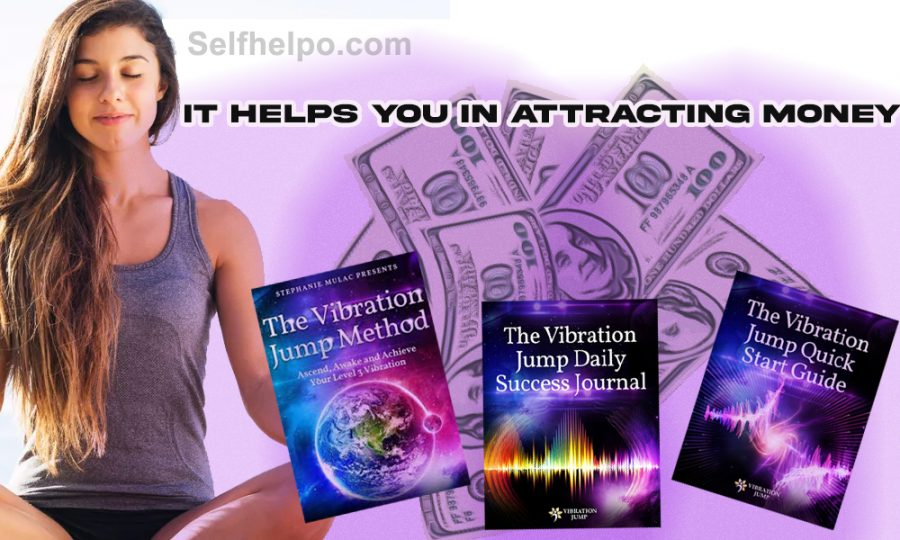 The Vibration Jump Method Helps You In Attracting Money